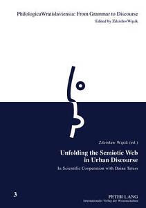 Unfolding the Semiotic Web in Urban Discourse, Zdzislaw Wasik