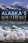 Alaska's Southeast : Touring the Inside Passage by Sarah Eppenbach and Michelle Gurney (2004, Paperback)