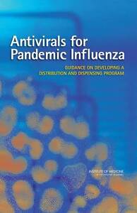 Antivirals for Pandemic Influenza, Committee on Implementation of Antiviral Medi