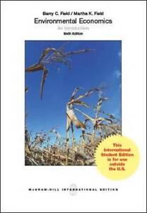 Environmental Economics: An Introduction by Martha K. Field, Barry C. Field 2012