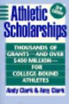 Athletic Scholarships, Andy Clark and Amy Clark, 0816028931