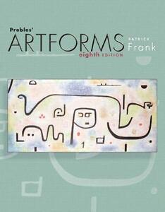 Prebles' Artforms: An Introduction to the Visual Arts, 8th Edition, Preble, Sara