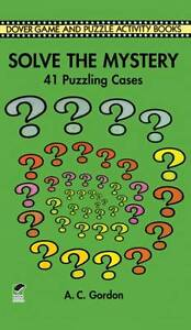 NEW Solve the Mystery: 41 Puzzling Cases (Dover Children's Activity Books)