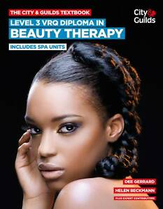 The City & Guilds Textbook: Level 3 VRQ Diploma in Beauty Therapy: Includes Spa…