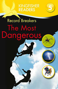 KINGFISHER READERS: Record Breakers - The Most Dangerous : WH1# : PB : NEW BOOK