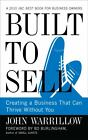 Built to Sell : Creating a Business That Can Thrive Without You by John Warrillow (2011, Hardcover) : John Warrillow (2011)