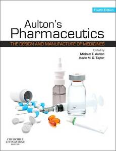 Aulton's Pharmaceutics: The Design and Manufacture of Medicines by Elsevier Hea…