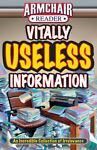 Armchair Reader Vitally Useless Information, , 1605539163