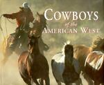 Cowboys of the American West, B. Byron Price, 1571450327