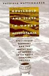 Household and State Upper Mesopatamia, Patricia Wattenmaker, 1560987820