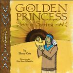 The Golden Princess of Spring, Sherry Cote, 0974885924