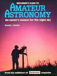 Beginner's Guide to Amateur Astronomy, David J. Eicher, 0913135186