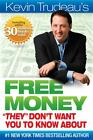 Free Money They Don't Want You to Know About by Kevin Trudeau (2010, Hardcover) : Kevin Trudeau (2010)