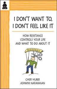 I-Dont-Want-to-I-Dont-Feel-Like-it-How-Resistance-Controls-Your-Life