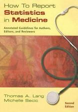 How to Report Statistics in Medicine : Annotated Guidelines for Authors,...