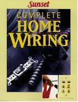 Complete Home Wiring, Sunset Publishing Staff, 0376015942