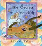Little Secrets of Friendship, J. Donald Walters, 1565896025