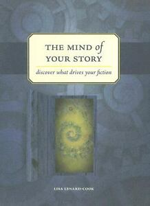 The Mind of Your Story : Discover What D...