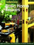 Southern Living Basic Home Repairs, Southern Living Editors, 0376090529
