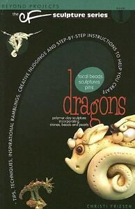 Dragons: The CF Polymer Clay Sculpture Series by Friesen, Christi