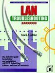 LAN Troubleshooting Handbook, Mark A. Miller, 1558510540