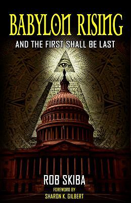 Babylon Rising and the First Shall Be Last by Rob Skiba