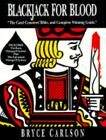 Blackjack for Blood : The Card-Counter's Bible and Complete Winning Guide by Bryce Carlson (2000, Paperback) : Bryce Carlson (2000)