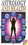 Astrology and Health, Sheila Geddes, 0572018223
