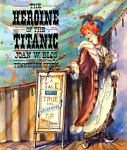 The Heroine of the Titanic, Joan W. Blos, 0688075460