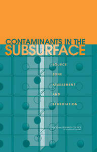 Contaminants in the Subsurface, Committee on Source Removal of Contaminants in t