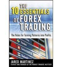 The 10 Essentials of Forex Trading The Rules for Turning Tradin... 9780071476881