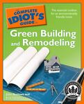 Green Building and Remodeling - Complete Idiot's Guide, Bill Queen and Lori Steele, 1592578284