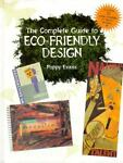 Complete Guide to Eco-Friendly Design, Poppy Evans, 0891347240