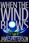 When the Wind Blows by James Patterson (1998, Hardcover)