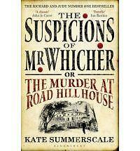 The Suspicions of Mr. Whicher: or the Murder at Road Hill House, Kate Summerscal