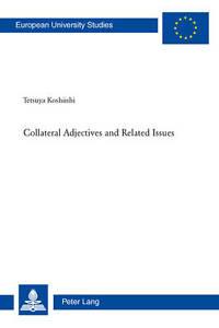 Collateral Adjectives and Related Issues (Europaeische Hochschulschriften / Euro