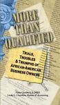 More Than Qualified : Responding to the Trials, Troubles, and Triumphs of African American Business Ownership, Chambers, Harry, Jr. and Chambers, Linda, Jr., 0982918801
