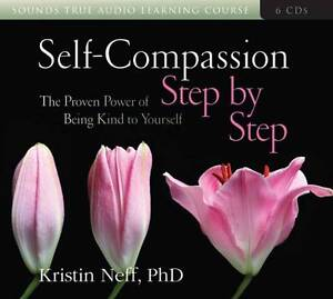 Self-Compassion Step by Step CD by Neff Kristin