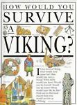 How Would You Survive As a Viking?, Jacqueline Morley, 0531143449