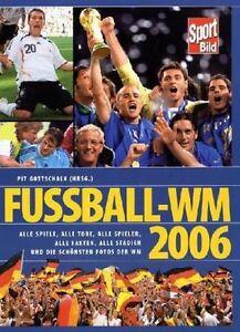 Fußball-WM 2006 von Pit Gottschalk - gebundene Ausgabe - wie Neu - Neuwertig