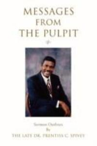 Messages from the Pulpit : Sermon Outlines by Prentiss Spivey (2008,  Paperback)