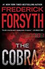 The Cobra by Frederick Forsyth (2010, Hardcover) : Frederick Forsyth (2010)