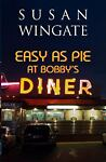 Easy as Pie at Bobby's Diner, Susan Wingate, 0984400001