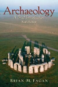 Archaeology-A-Brief-Introduction-by-Brian-M-Fagan-2005-Paperback-Revised