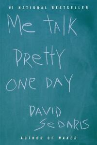 Me Talk Pretty One Day, David Sedaris, Good,  Book