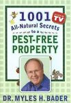 1001 All-Natural Secrets to a Pest-Free Property, Myles H. Bader, 0977670600