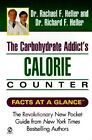 The Carbohydrate Addict's Calorie Counter by Richard F. Heller and Rachael F. Heller (2000, Paperback)