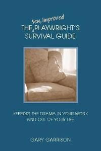 The-New-Improved-Playwrights-Survival-Guide-Keeping-the-Drama-In-Your-Work-a