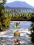Appalachian Adventure; From Georgia to Maine, Atlanta Journal and Constitution Staff, 1563522349