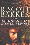 The Darkness That Comes Before, R. Scott Bakker, 1585676772